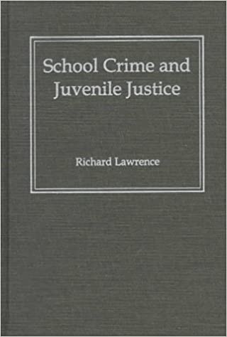 Kostenlose PDF-Bücher zum Download School Crime and Juvenile Justice in German CHM by Richard Lawrence