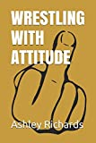 Wrestling with Attitude