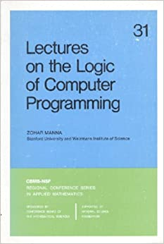 Lectures on the Logic of Computer Programming (CBMS-NSF Regional Conference Series in Applied Mathematics)