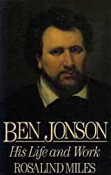 Ben Jonson: His Life and Work