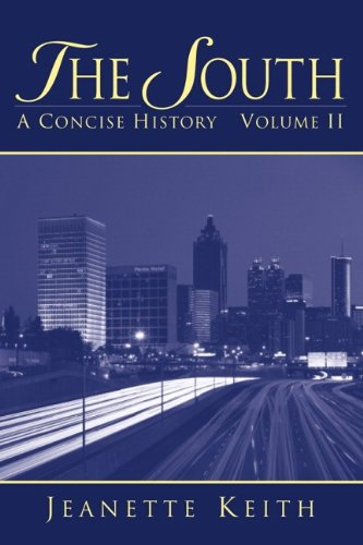 The South: A Concise History, Volume II