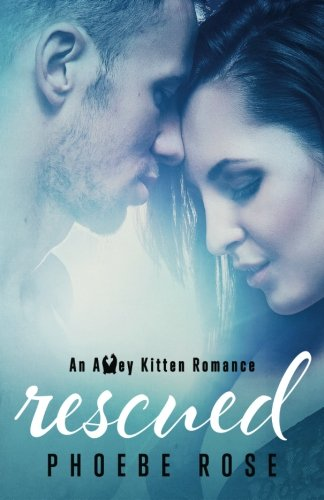 Rescued (Alley Kitten) (Volume 1)
