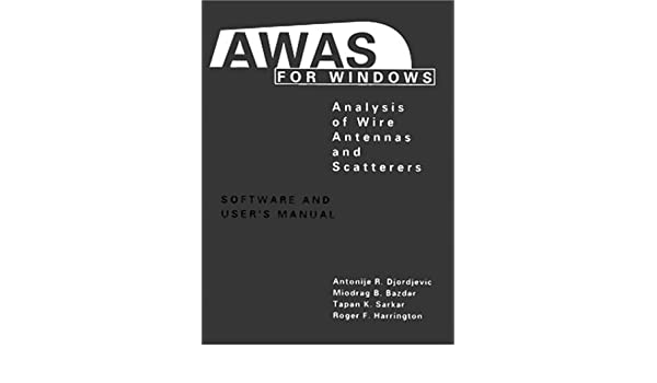 AWAS for Windows: Analysis of Wire Antennas and Scatterers ...