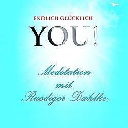 Meditation mit Ruediger Dahlke (YOU! Endlich glücklich)