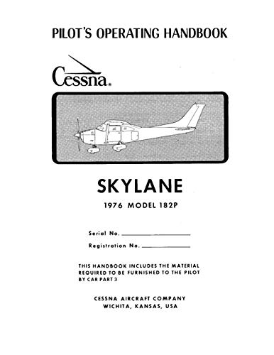 Pilot's Operating Handbook Cessna Skylane 1976 Model 182P: C182 Owner's Manual / Aircraft Flight Manual (AFM)