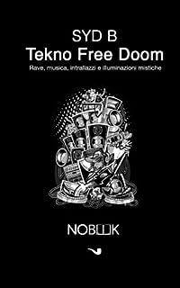 tekno free doom musica rave intrallazzi e illuminazioni mistiche