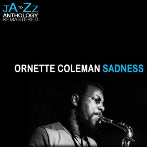 Sadness: The Best of Ornette Coleman (Ornette Coleman Best Albums)