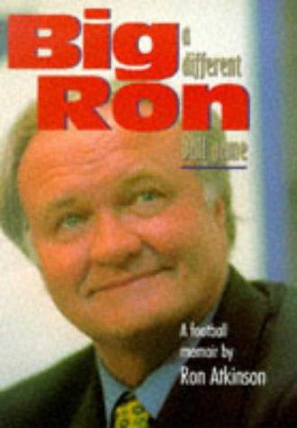 Big Ron: A Different Ball Game: Amazon.es: Atkinson, Ron ...