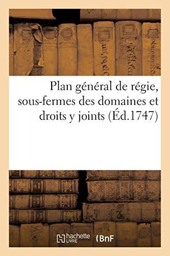 Plan Général de Régie, Sous-Fermes Des Domaines Et Droits y Joints (Sciences Sociales) (French ()