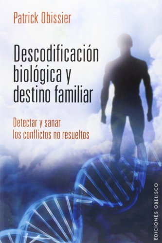 Descodificación Biológica Y Destino Familiar (SALUD Y VIDA NATURAL) por PATRICK OBISSIER,Guerrero Jimenez, Pilar