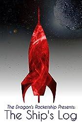 The Dragon's Rocketship Presents: The Ship's Log