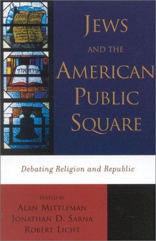 Jews and the American Public Square: Debating Religion and Republic PDF