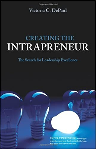 Book Creating the Intrapreneur: The Search for Leadership Excellence by Victoria C. DePaul (2008-08-01)