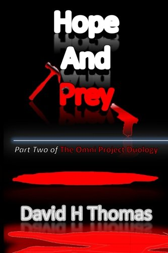 Hope And Prey: Part Two of The Omni Project Duology (The Omni Duology) (Volume 2)
