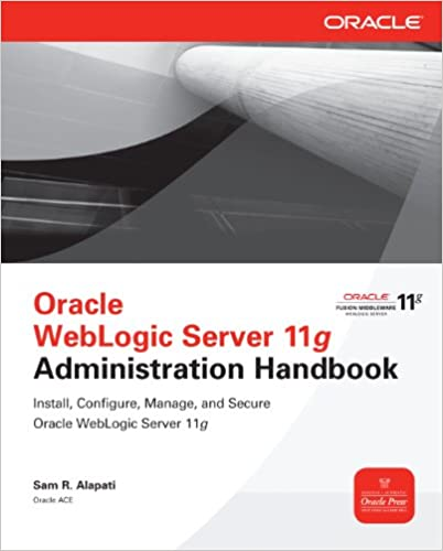 Oracle Weblogic Server 11g Administration Handbook Sam Alapati Pdf