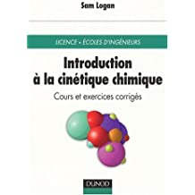 Introduction à la cinétique chimique (cours et exercices corrigés) licence, Ecoles d'ingénieurs