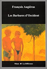 Les barbares d'Occident par François Augiéras