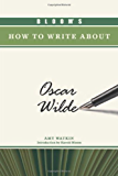 Bloom's How to Write about Oscar Wilde