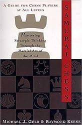 Samurai Chess: Mastering Strategic Thinking Through the Martial Art of the Mind