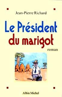 Le président du marigot : roman, Richard, Jean-Pierre