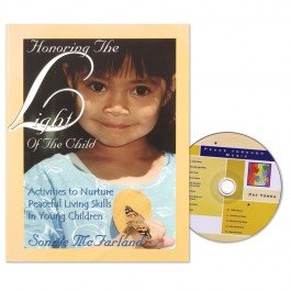 - Honoring The Light Of The Child: Activities to Nurture Peaceful Living Skills in Young Children