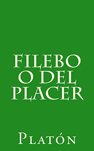Filebo o del placer (Spanish Edition) por [Platón]