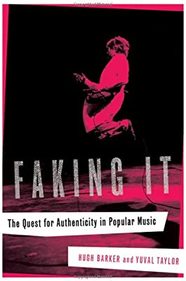 Faking It: The Quest for Authenticity in Popular Music: Hugh