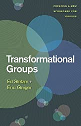 Transformational Groups: Creating a New Scorecard for Groups