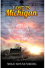 Lost In Michigan: History and Travel Stories from an Endless Road Trip Paperback