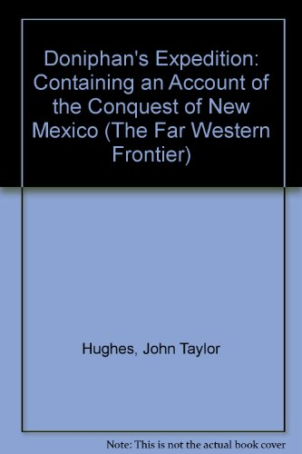 Doniphan's Expedition: Containing an Account of the Conquest of New Mexico (The Far Western Frontier)