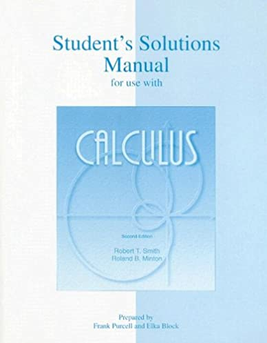 student s solutions manual to accompany calculus robert smith rh amazon com smith minton calculus solution manual pdf Step by Step Calculus Solutions