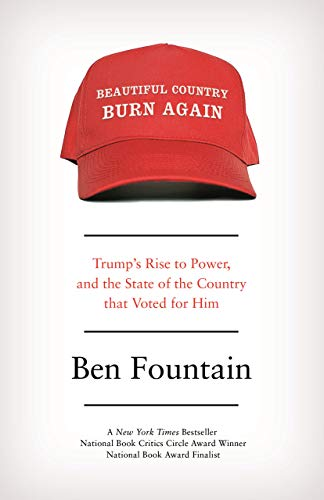 - Beautiful Country Burn Again: Trump's Rise to Power and the State of the Country that Voted for Him