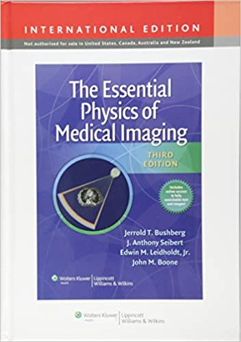 The Essential Physics of Medical Imaging: 9781451118100: Medicine