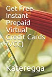 Get Free Instant Prepaid Virtual Credit Cards