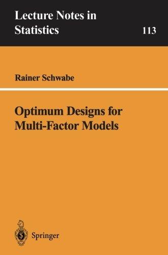 Optimum Designs for Multi-Factor Models (Lecture Notes in Statistics)