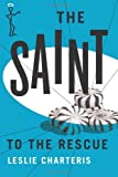 The Saint to the Rescue (The Saint Series)