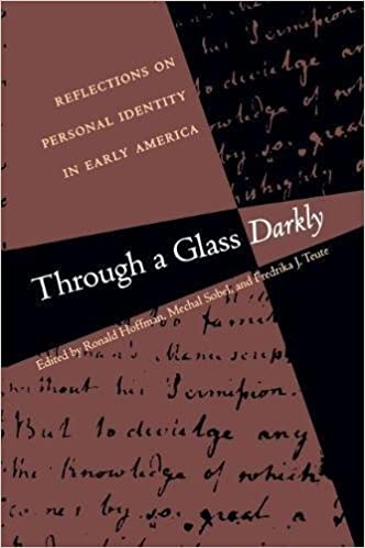 Through a glass darkly reflections on personal identity in early through a glass darkly reflections on personal identity in early america published by the omohundro institute of early american history and culture and fandeluxe Image collections