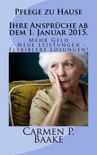 pflege-zu-hause-ihre-ansprche-ab-1-januar-2015-mehr-geld-zustzliche-leistungen-flexiblere-lsungen