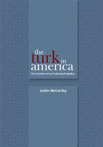 The Turk in America: The Creation of an Enduring Prejudice (Utah Series in Turkish and Islamic Stud)