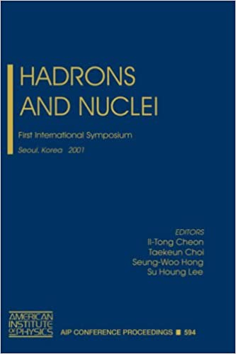 Hadrons and Nuclei: First International Symposium, Seoul, Korea 20-22 February 2001 (AIP Conference Proceedings)