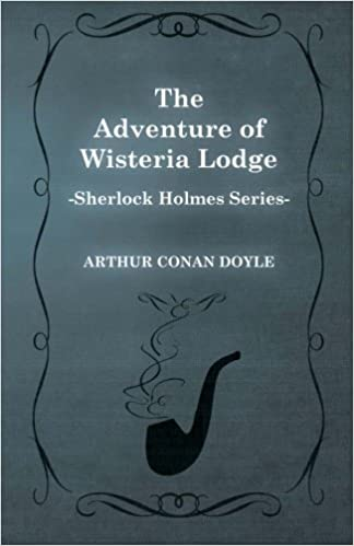 The Adventure of Wisteria Lodge (Sherlock Holmes Series)