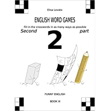 English word games: Fill in the crosswords in as many ways as possible - Second part (Funny English Book 3)