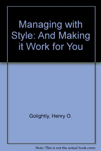 Managing with Style: And Making it Work for You