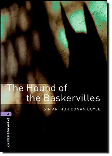 Oxford Bookworms Library: The Hound of the Baskervilles: Level 4: 1400-Word Vocabulary (Oxford Bookworms Library, Crime & Mystery)