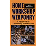 Home Workshop Weaponry