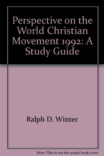 Perspective on the World Christian Movement, 1992 A Study Guide (1992 publication)