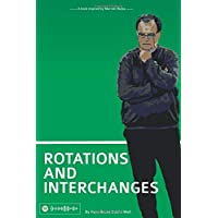 Rotations and Interchanges: A book inspired by Marcelo Bielsa
