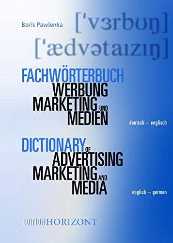 Fachwörterbuch Werbung, Marketing und Medien 2 Bände: Deutsch-Englisch/English-German