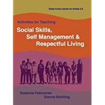 Activities for Teaching Social Skills, Self Mangement & Respectful Lilving: Ready-to-Use Lessons for Grades 2 - 8