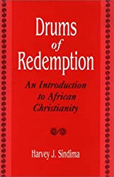 Drums of Redemption: Introduction to African Christianity (Contributions to the Study of Religion)